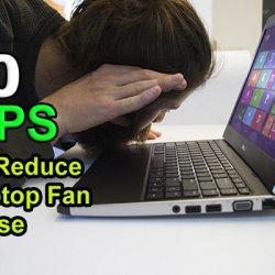 How to reduce fan noise on laptop? Tips 2020